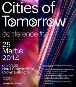 Cities of Tomorrow, eveniment de arhitectura de mare anvergura in Bucuresti